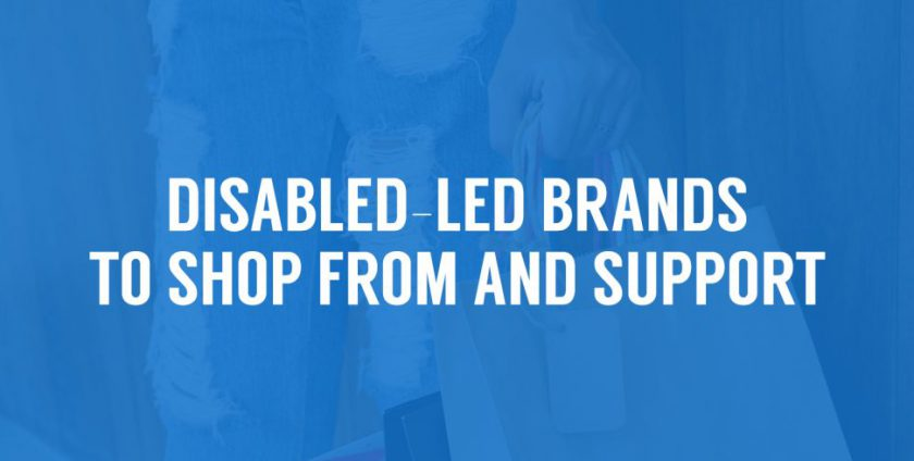 Disabled-led brands to shop from and support