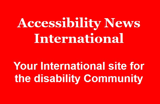 Accessibility News International - Your International site for the disability Community