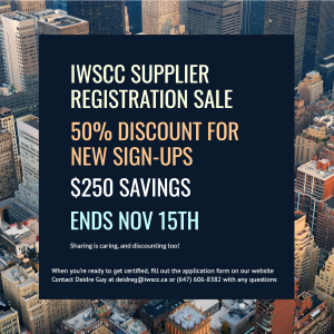 Black poster over tall office buildings saying. IWSCC Registration Sale. 50% Discount for new sign-ups, $250 Savings, Ends Nov 15th. Sharing is caring, and discounting too! When you're ready to get certifies, fill out the application form on our website. Contact Deidre Guy at deidreg@iwscc.ca or (647) 606-8382 with any questions.